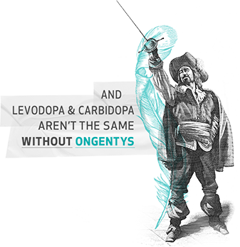 The Missing Musketeer, 'AND LEVODOPA & CARBIDOPA AREN'T THE SAME WITHOUT ONGENTYS'